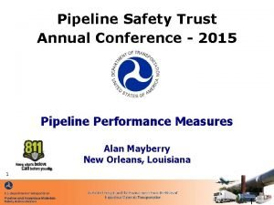 Pipeline Safety Trust Annual Conference 2015 Pipeline Performance