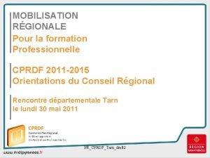 MOBILISATION RGIONALE Pour la formation Professionnelle CPRDF 2011