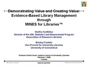 Demonstrating Value and Creating Value EvidenceBased Library Management