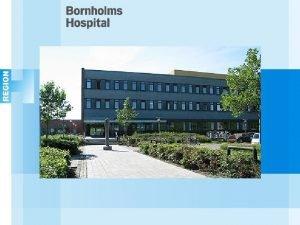 Kommunikation p Bornholms Hospital Hvorfor fokusere p kommunikation
