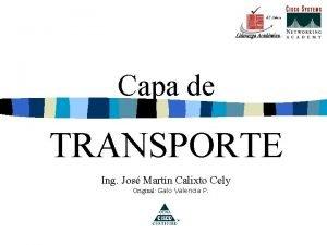 Capa de TRANSPORTE Ing Jos Martn Calixto Cely