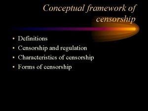 Conceptual framework of censorship Definitions Censorship and regulation