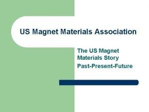 US Magnet Materials Association The US Magnet Materials