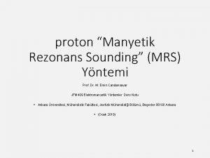 proton Manyetik Rezonans Sounding MRS Yntemi Prof Dr