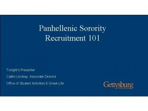 Panhellenic Sorority Recruitment 101 Tonights Presenter Caitlin Lindsay