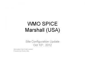 WMO SPICE Marshall USA Site Configuration Update Oct
