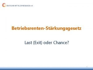 BetriebsrentenStrkungsgesetz Last Exit oder Chance 1 Verein zur