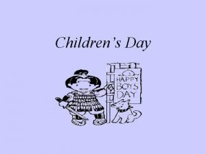 Childrens Day But I Thought It was Childrens
