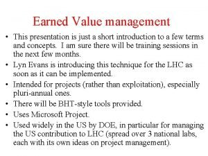 Earned Value management This presentation is just a