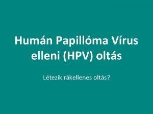 Humn Papillma Vrus elleni HPV olts Ltezik rkellenes