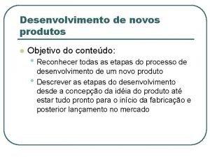 Desenvolvimento de novos produtos l Objetivo do contedo