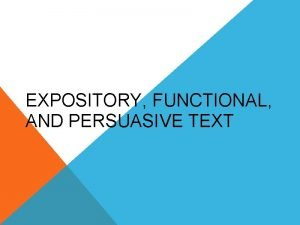 EXPOSITORY FUNCTIONAL AND PERSUASIVE TEXT EXPOSITORY TEXT REVIEW