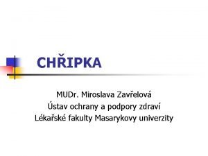 CHIPKA MUDr Miroslava Zavelov stav ochrany a podpory