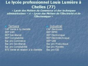Le lyce professionnel Louis Lumire Chelles 77 Lyce