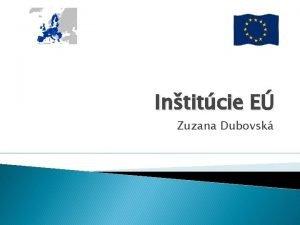 Intitcie E Zuzana Dubovsk Hlavn intitcie E Eurpska