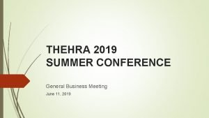 THEHRA 2019 SUMMER CONFERENCE General Business Meeting June