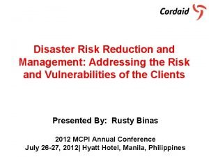 Disaster Risk Reduction and Management Addressing the Risk