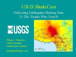 USGS Shake Cast Delivering Earthquake Shaking Data To