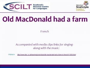 Old Mac Donald had a farm French Accompanied