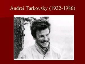 Andrei Tarkovsky 1932 1986 Andrei Tarkovsky formation n