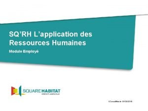 SQRH Lapplication des Ressources Humaines Module Employ V