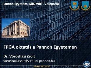 Pannon Egyetem MIKVIRT Veszprm FPGA oktats a Pannon