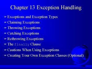 Chapter 13 Exception Handling F Exceptions and Exception