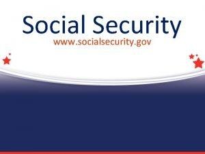 Social Security www socialsecurity gov History of Social