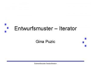 Entwurfsmuster Iterator Gina Puzic Entwurfsmuster Iterator bersicht Entwurfsmuster