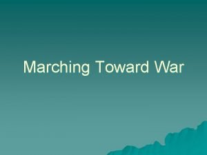 Marching Toward War Introduction Efforts to outlaw war