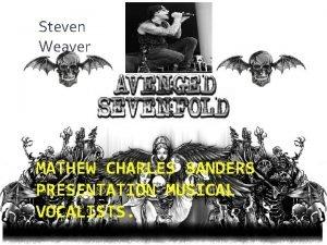 Steven Weaver Steven W MATHEW CHARLES SANDERS PRESENTATION