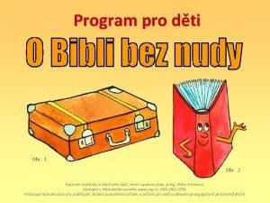 Program pro dti Obr 1 Obr 2 Autorem