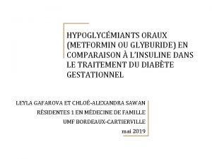 HYPOGLYCMIANTS ORAUX METFORMIN OU GLYBURIDE EN COMPARAISON LINSULINE