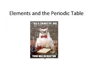 Elements and the Periodic Table Period Period Row
