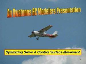 Optimizing Servo Control Surface Movement 1 Optimizing Servo