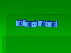 La Inteligencia Emocional es un campo de estudio