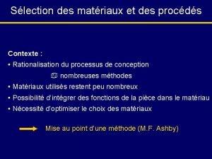 Slection des matriaux et des procds Contexte Rationalisation
