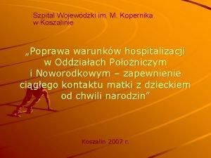 Szpital Wojewdzki im M Kopernika w Koszalinie Poprawa