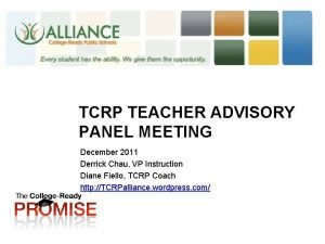 TCRP TEACHER ADVISORY PANEL MEETING December 2011 Derrick