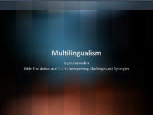 Multilingualism Bryan Harmelink Bible Translation and Church Interpreting