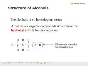 Structure of Alcohols The alcohols are a homologous