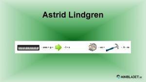 Astrid Lindgren Vem r Astrid Lindgren Astrid Lindgren