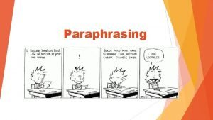 Paraphrasing What is a paraphrase a concise detailed