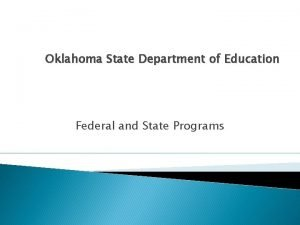 Oklahoma State Department of Education Federal and State