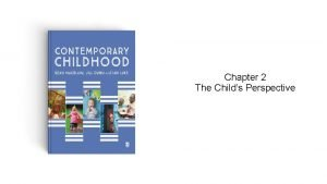 Chapter 2 The Childs Perspective Childhood studies and