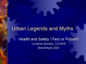 Urban Legends and Myths Health and Safety Fact