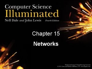 Chapter 15 Networks Networking Computer network A collection