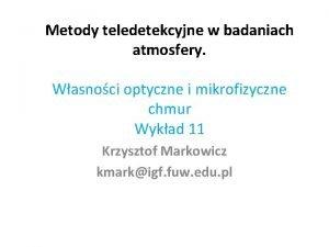 Metody teledetekcyjne w badaniach atmosfery Wasnoci optyczne i