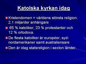 Katolska kyrkan idag Kristendomen vrldens strsta religion 2