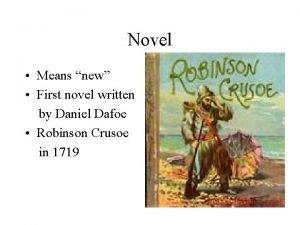 Novel Means new First novel written by Daniel